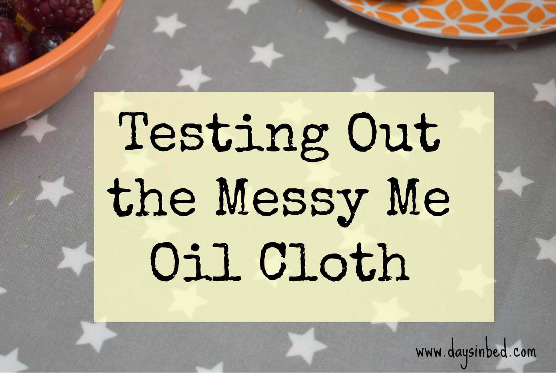 Messy Me Oil Cloth Review · The Inspiration Edit