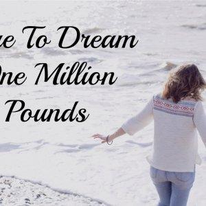 dream of winning one million pounds