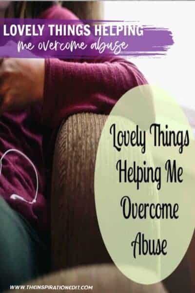 Lovely Things Helping Me Overcome Abuse (1)