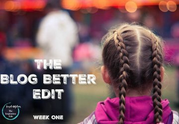 blog better edit week one