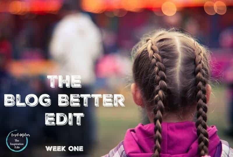 blog better edit week one