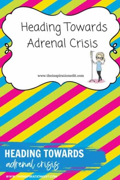 heading towards adrenal crisis
