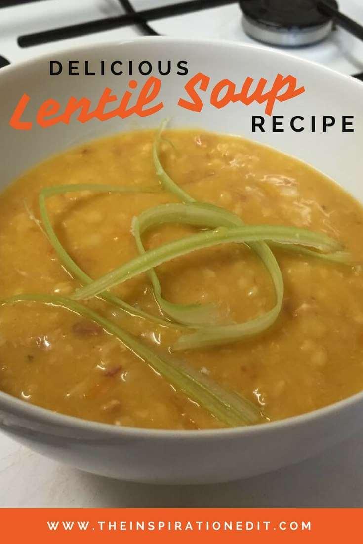 Enjoy my Delicious Lentil Soup Recipe.
