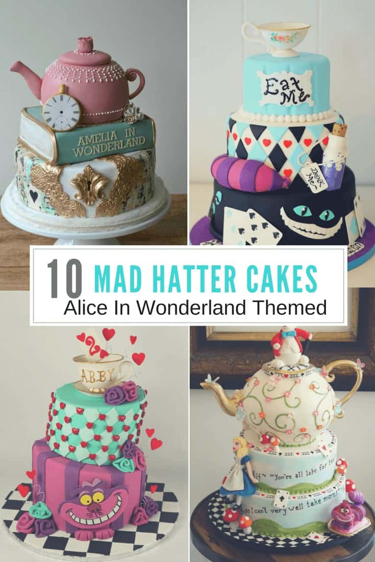 10 Mad Hatter Cake Ideas from Alice in Wonderland are a perfect unique cake for your upcoming birthday, tea party, or even wedding! Make these Alice in Wonderland themed cakes for your next birthday party!