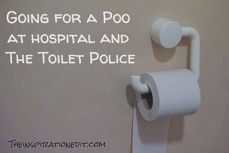 Going For A Poo In Hospital And The Toilet Police