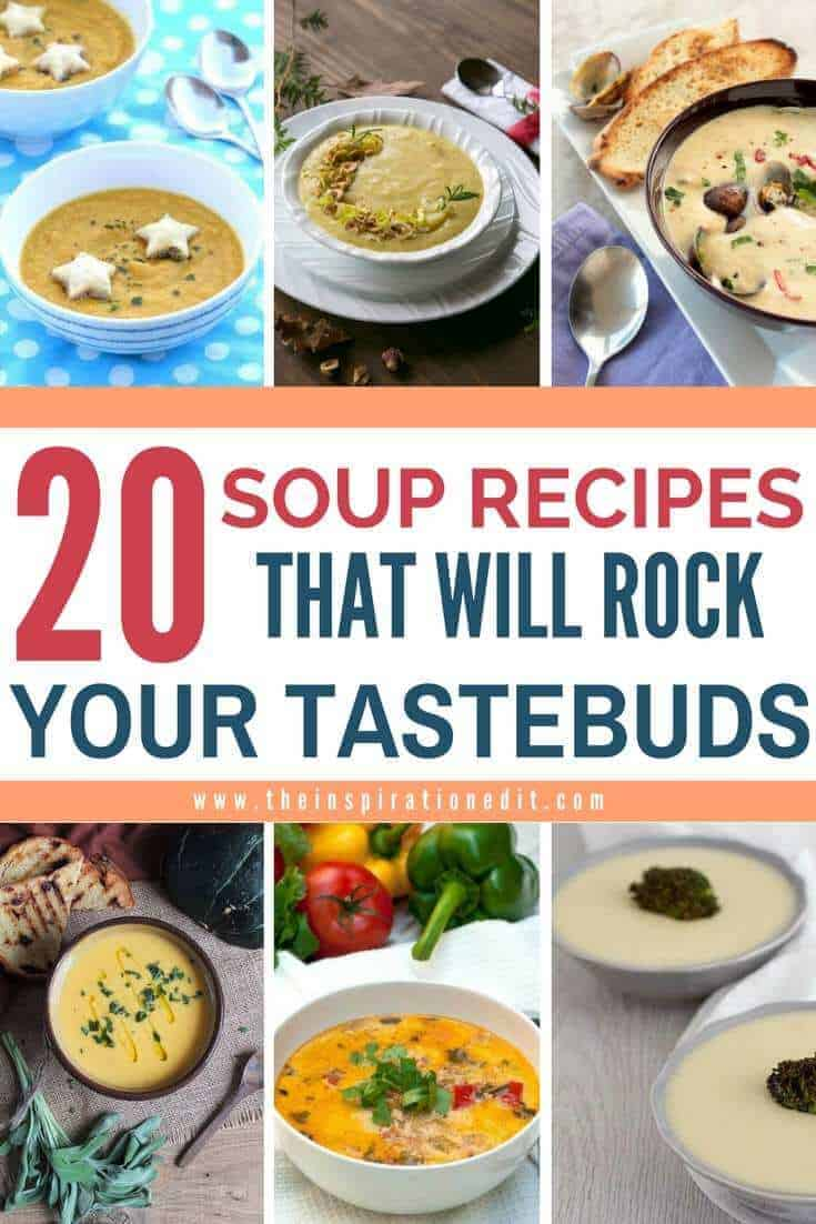 20 Soup Recipes That Will Rock Your Tastebuds