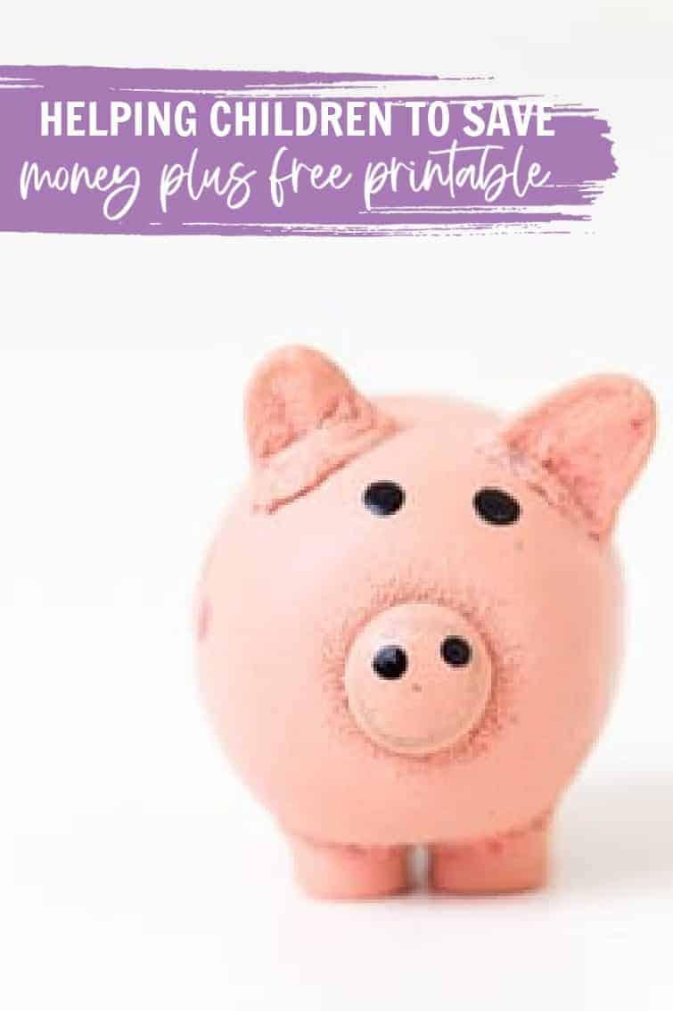 Helping Children To Save Money Plus Free Printable