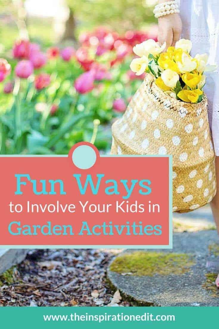 Fun Ways to Involve Your Kids in Garden Activities