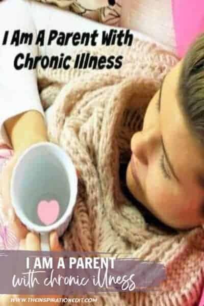 I Am A Parent With Chronic Illness (1)