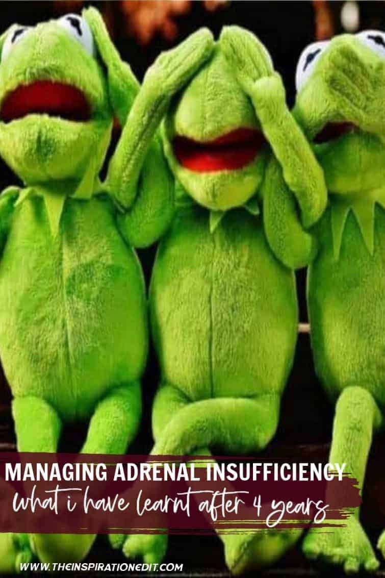 Managing Adrenal Insufficiency What I have learnt After 4 years.