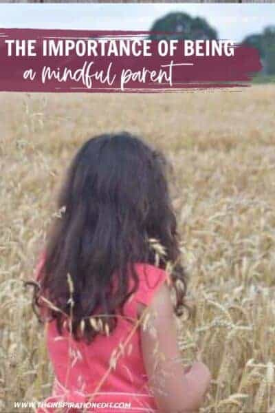 The Importance Of Being A Mindful Parent