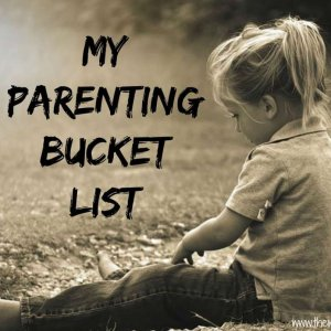 parenting bucket list