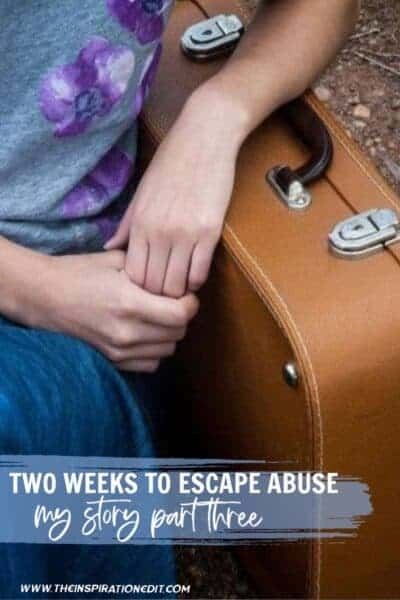 Two Weeks To Escape Abuse My Story Part Three