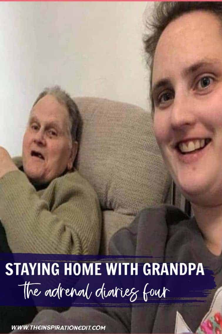 Staying Home With Grandpa The Adrenal Diaries Four
