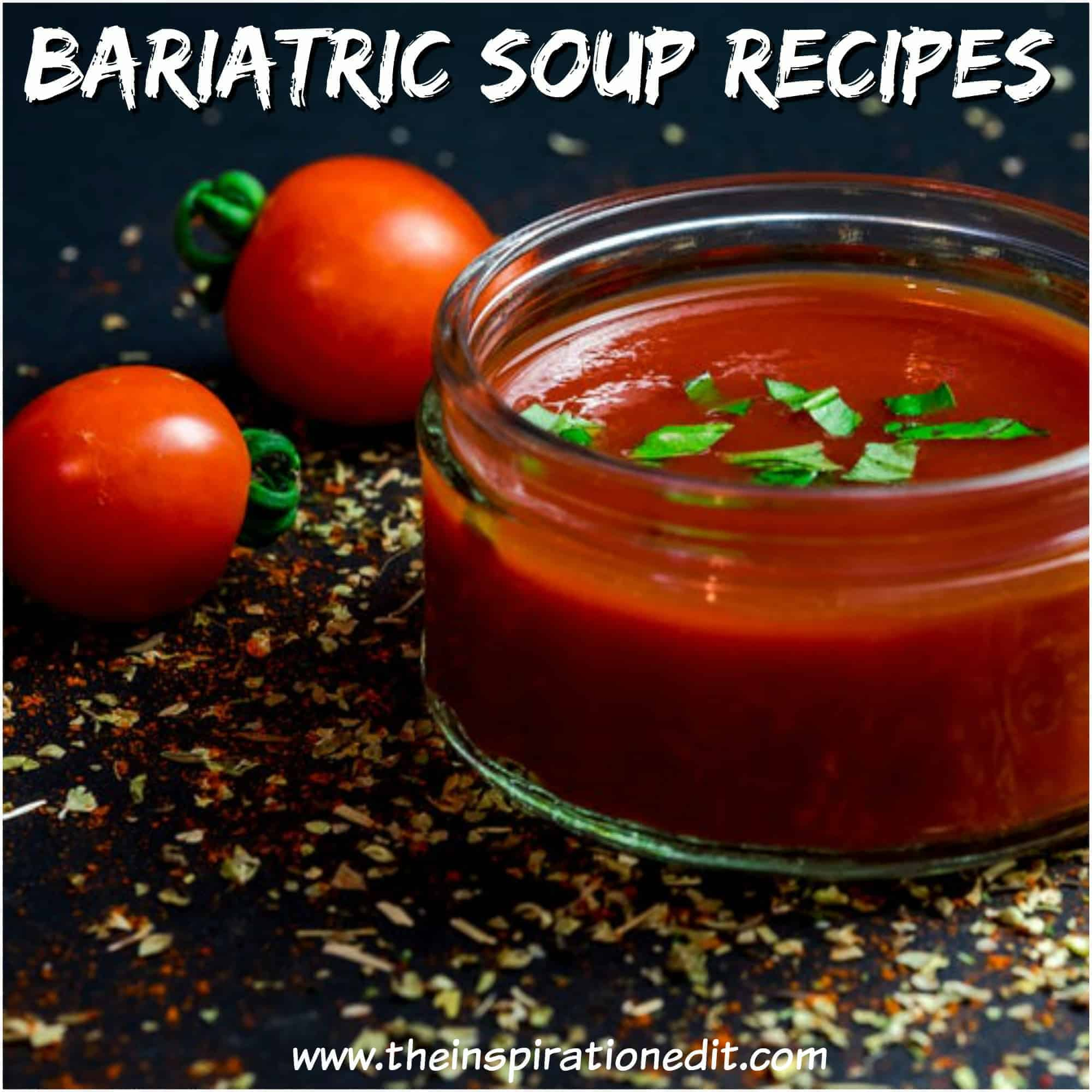 Bariatric soup recipes for gastric bypass patients and gastric sleeve patients