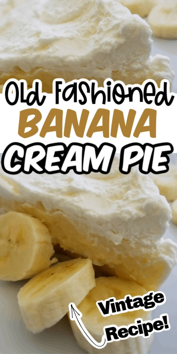 old fashioned banana cream pie with cream and sliced bananas