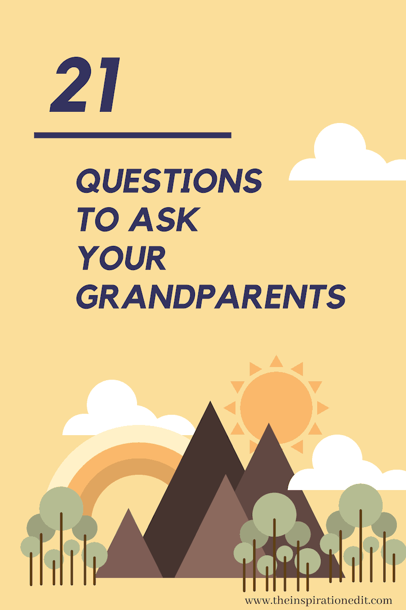 21 Family History Questions To Ask Your Grandparents
