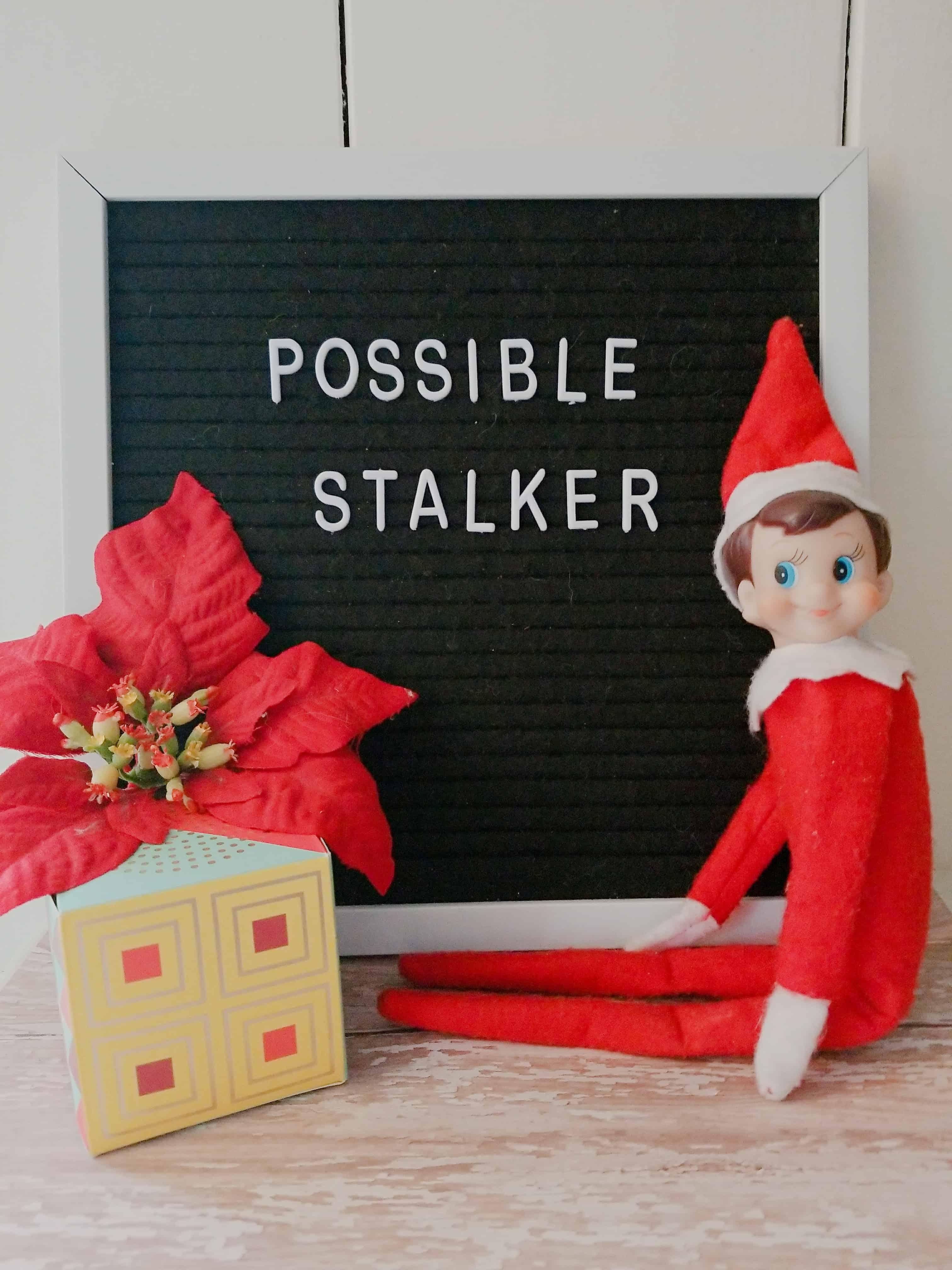 Here's another elf on the shelf message -- possible stalker!