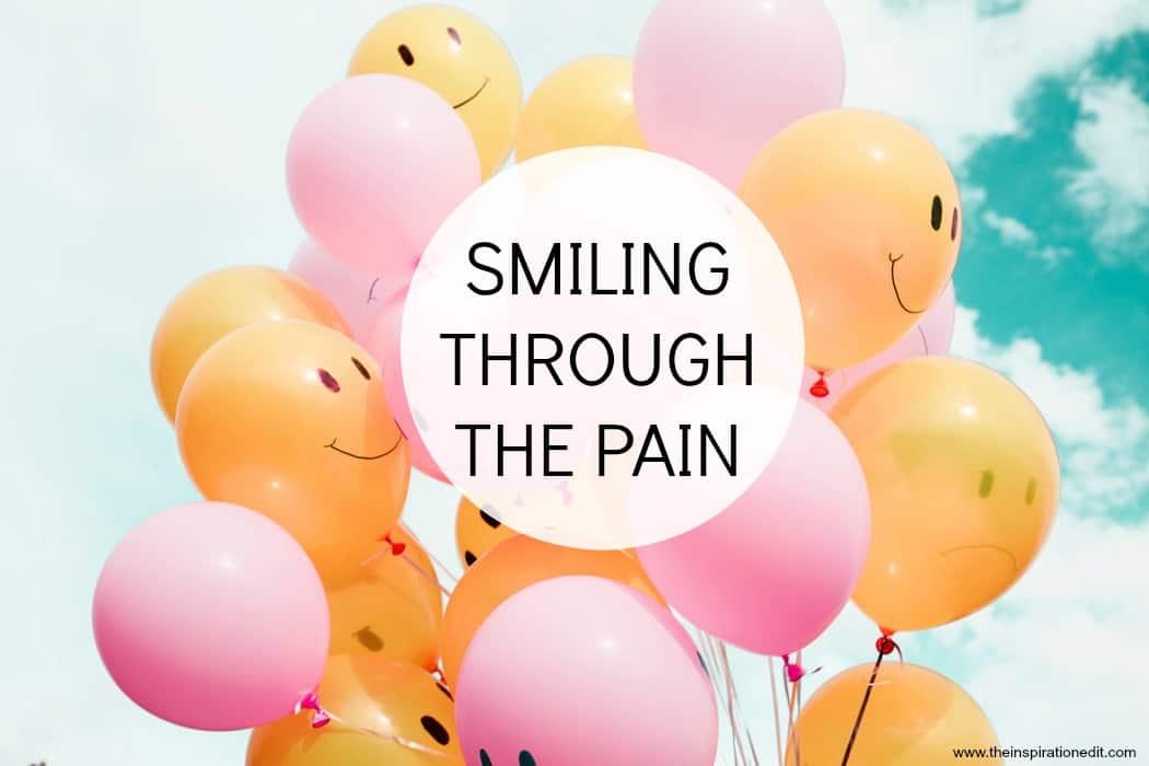 smiling through the pain