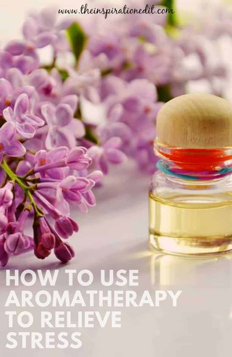 How to Use Aromatherapy to Relieve Stress