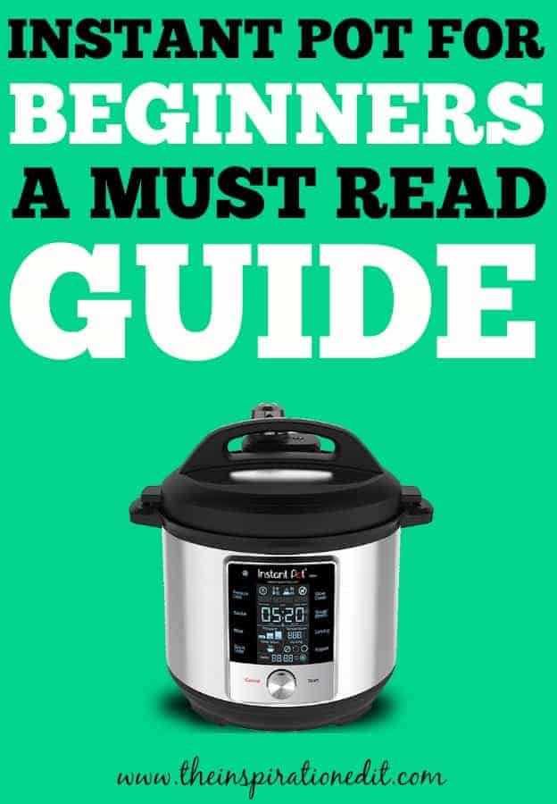 INSTANT POT FOR BEGINNERS A MUST READ GUIDE