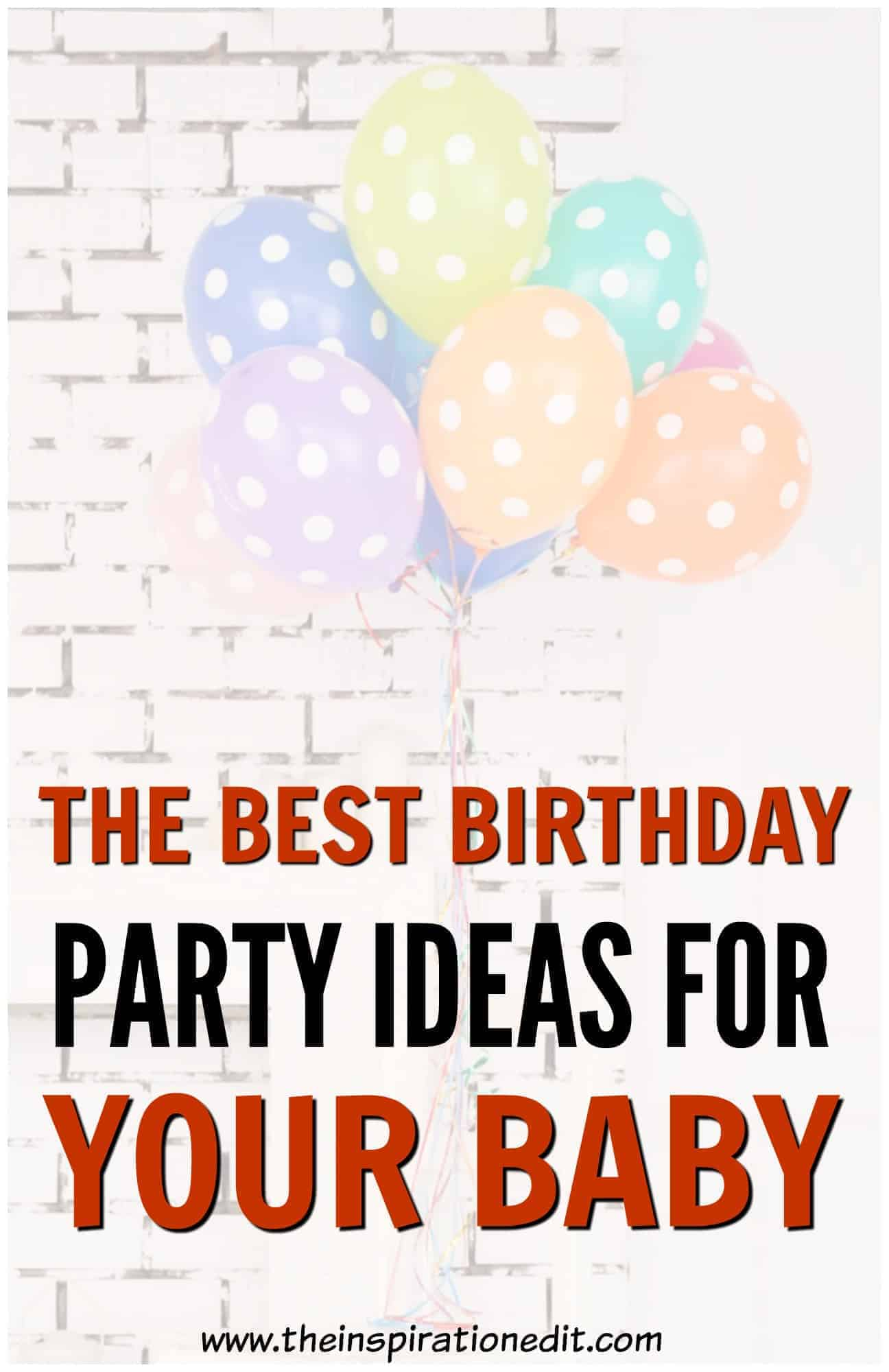 the best birthday party ideas for your baby