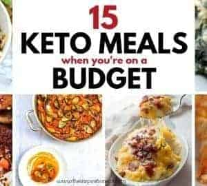 15 Keto Meals on a Budget with healthy food