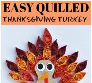 EASY QUILLED THANKSGIVING TURKEY CRAFT
