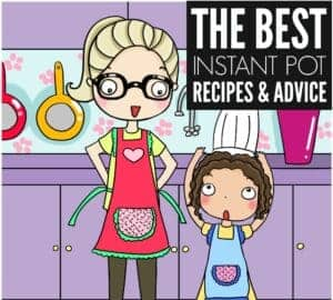 INSTANT POT RECIPES AND ADVICE