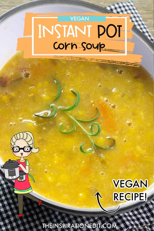 Instant pot corn soup vegan soup