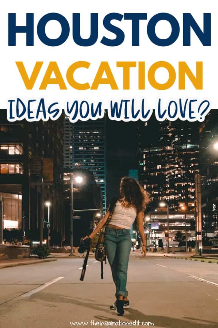 Houston Vacation Ideas