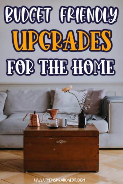 budget friendly upgrades for the home