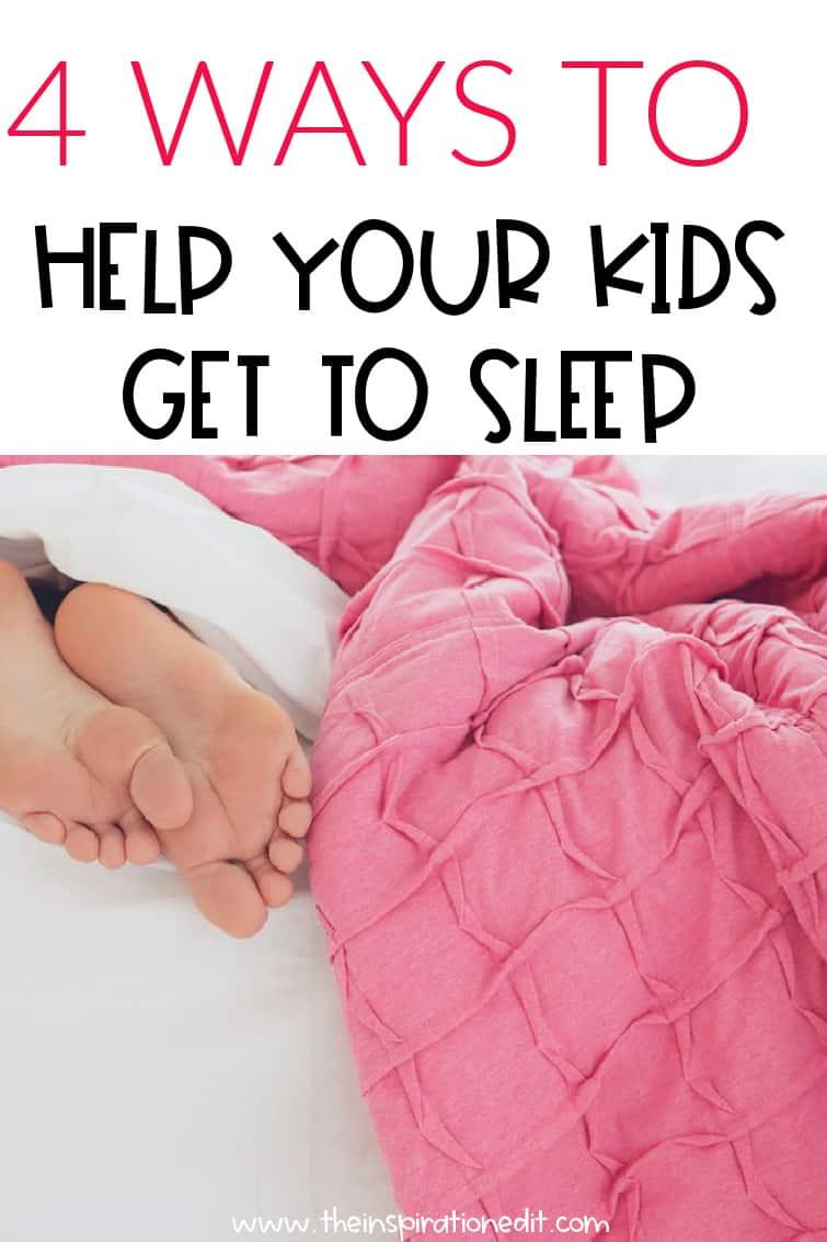 4 Ways To Help Your Kids Get to Sleep