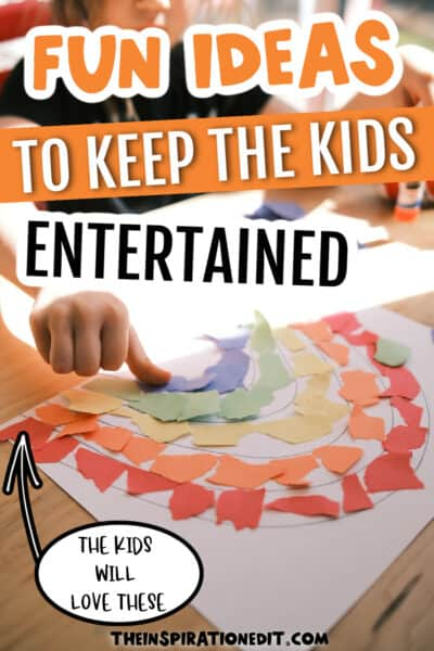 fun ideas to keep the kids entertained