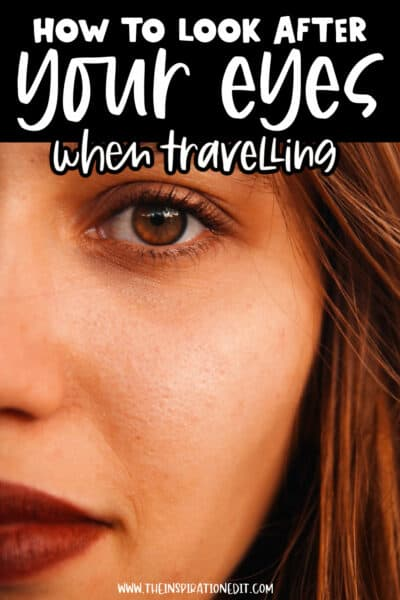 how to look after your eyes when travelling